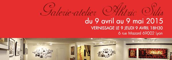 Galerie Atelier Ahtzic Silis, exposition du 9 avril au 9 mai 2015